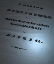 Catalog der Bibliothek der naturforschenden Gesellschaft in Danzig