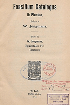 Fossilium Catalogus. II, Plantae. Pars 5: W. Jongmans, Equisetales IV: Calamites