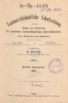Landwirtschaftliche Schulzeitung : Organ zur Förderung des Gesammten Landwirtschaftlichen Unterrichtswesens, 1894. Jg 3, nr 1