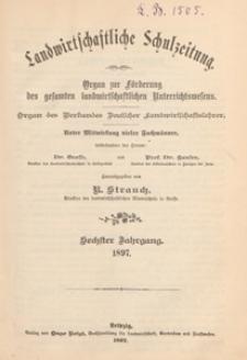 Landwirtschaftliche Schulzeitung : Organ zur Förderung des Gesammten Landwirtschaftlichen, 1897. Jg 6, nr 22