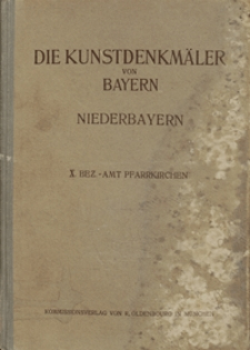 Die Kunstdenkmäler von Niederbayern. H. 10. Bezirksamt Pfarrkirchen