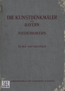 Die Kunstdenkmäler von Niederbayern. H. 15. Bezirksamt Viechtach