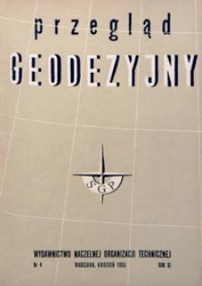 Przegląd Geodezyjny : czasopismo poświęcone zagadnieniom geodezji i kartografii 1955 R. 11 nr 4