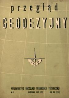 Przegląd Geodezyjny : czasopismo poświęcone sprawom geodezji i kartografii 1957 R. 13 nr 5