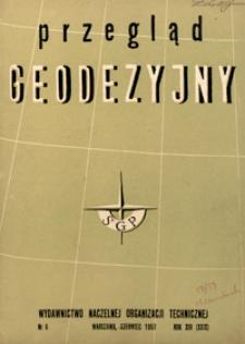 Przegląd Geodezyjny : czasopismo poświęcone sprawom geodezji i kartografii 1957 R. 13 nr 6
