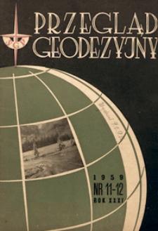 Przegląd Geodezyjny : czasopismo poświęcone geodezji, fotogrametrii i kartografii 1959 R. 15 nr 11-12