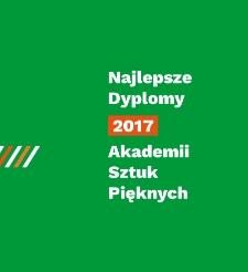 Najlepsze dyplomy 2017 Akademii Sztuk Pięknych