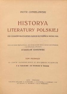 Historya literatury polskiej od czasów najdawniejszych do końca XIX wielu. T. 1, Od czasów najdawnijeszych do wystąpienia Mickiewicza