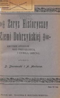 Zarys historyczny Ziemi Dobrzyńskiej : krótkie studjum nad przeszłością i chwilą obecną
