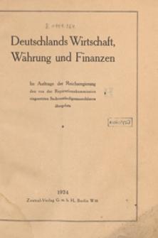 Deutschlands Wirtschaft Währung und Finanzen : im Aufrage der Reichsregierung den von der Reparationskommission eingesetzten Sachverständigenausschüssen übergeben