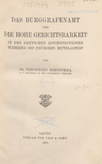 Das Burggrafenamt und die hohe Gerichtsbarkeit in den deutschen Bischofsstädten Während des früheren Mittelalters