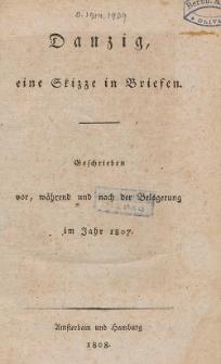 Danzig, eine Skizze in Briefen : geschrieben vor, wahrend und nach der Belagerung im Jahr 1807