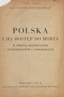 Polska i jej dostęp do morza : w świetle historycznym, etnograficznym i gospodarczym