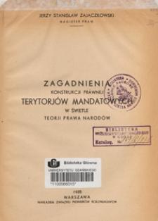 Zagadnienia konstrukcji prawnej terytorjów mandatowych w świetle teorji prawa narodów