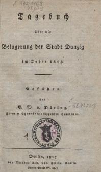 Tagebuch über die Belagerung der Stadt Danzig im Jahre 1813