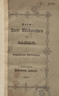Harm-Lose Bilderchen aus Danzig : ungehaltene Vorlesungen, H. 1, Inländische Zustände
