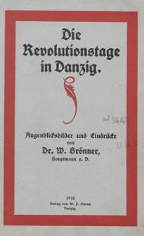 Die Revolutionstage in Danzig : Augenblicksbilder und Eindrücke