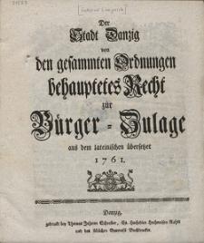 Der Stadt Danzig von den gesammten Ordnungen behauptetes Recht zur Bürger-Zulage [...]