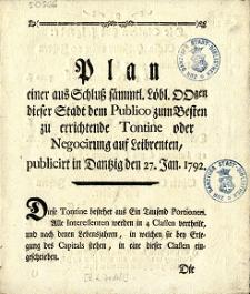 Plan einer aus Schluss sämmtl. Löbl. OOgen dieser Stadt dem Publico zum Besten zu errichtende Tontine oder Negocirung auf Leibrenten, publicirt in Danzig den 27. Jan. 1792