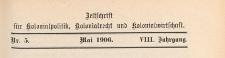 Zeitschrift für Kolonialpolitik, Kolonialrecht und Kolonialwirtschaft, 1906 nr 5