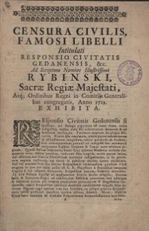 Censura Civilis, Famosi Libelli Intitulati Responsio Civitatis Gedanensis, &c. Ad Scriptum Nomine Illustrissimi [Jacobo Sigmundo] Rybinski, Sacræ Regiæ Majestati [...] Anno 1713. Exhibita