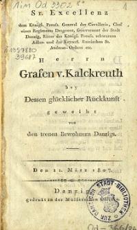 Sr. Excellenz [...] Herrn Grafen v. Kalckreuth bey Dessen glücklicher Rückkunft geweiht : den 11. März 1807