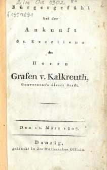 Bürgergefühl bei der Ankunft Sr. Excellenz des Herrn Grafen v. Kalckreuth : den 11. März 1807