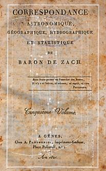 Correspondance Astronomique, Géographique, Hydrographique et Statistique du Baron de Zach. 1821, vol. 5