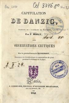Capitulation de Danzig : avec observations critiques par le général baron de Richemont, directeur des fortifications et commendant du génie pendant la défense de la place
