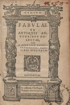 Centvm Fabvlae Ex Antiqvis Avctoribvs Delectae, Et A Gabriele Faerno Cremonensi Carminibvs Explicatae