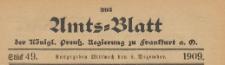 Amts-Blatt der Königlichen Preussischen Regierung zu Frankfurth an der Oder, 1909.12.08 nr 49