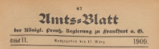 Amts-Blatt der Königlichen Preussischen Regierung zu Frankfurth an der Oder, 1909.03.17 nr 11