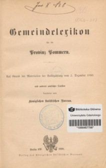Gemeindelexikon für die Provinz Pommern : auf Grund der Materialien der Volkszählung vom 2. Dezember 1895 und anderer amtlicher Quellen