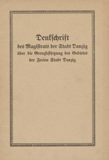 Denkschrift des Magistrats der Stadt Danzig über die Grenzfestsetzung des Gebietes der Freien Stadt Danzig