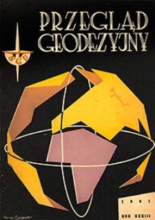 Przegląd Geodezyjny : czasopismo poświęcone geodezji, fotogrametrii i kartografii 1961 R. 33 nr 1-12