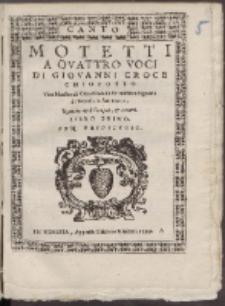 Motetti A Qvattro Voci Di Giovanni Croce Chiozotto [...]. Libro 1.