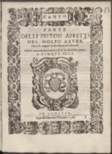Delli Pietosi Affetti Del Molto Rever. Do Padre D. Angelo Grillo [...] : Posti in Musica da diuersi Reuerendi, [et] Eccellentissimi Autori. A Cinque Voci.