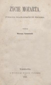 Życie Mozarta, podług najlepszych źródeł / skreślił Maurycy Karasowski