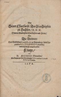 Bey Seiner Churfürstl. Durchlauchtigkeit zu Sachsen, [...] Uber Die Antwort Des Geistlichen Consistorii zu Wittenberg, dem fragenden Alitophilo gegeben, unterthänigst angebrachte Klage