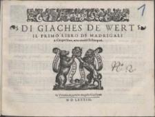 Di Giaches De Wert Il Primo Libro De Madrigali A Cinque Voci.