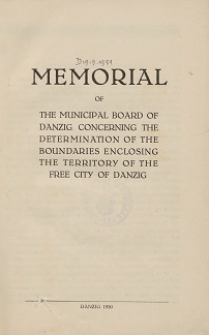 Memorial of the municipal board of Danzig concerning the determination of the boundaries enclosing the territory of the free city of Danzig