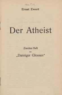 Danziger Glossen. H. 2, Der Atheist