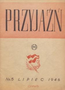 Przyjaźń : organ Towarzystwa Przyjaźni Polsko-Radzieckiej, 1946.07 nr 5