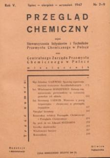 Przegląd Chemiczny : : organ Stowarzyszenia Inżynierów i Techników Przemysłu Chemicznego w Polsce oraz Centralnego Zarządu Przemysłu Chemicznego w Polsce, 1947.07-08-09 nr 7-9