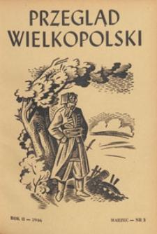Przegląd Wielkopolski : miesięcznik regionalny poświęcony zagadnieniom kultury wielkopolskiej w przeszłości i w chwili obecnej, 1946.03 nr 3