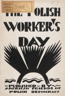 The Polish worker's day : a working day in the life of a Polish worker in occupied Warsaw
