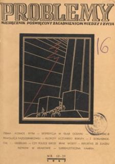 Problemy : miesięcznik poświęcony zagadnieniom wiedzy i życia, 1947 nr 10-11