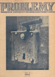 Problemy : miesięcznik poświęcony zagadnieniom wiedzy i życia, 1948 nr 9