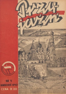 Przyjaźń : organ Towarzystwa Przyjaźni Polsko-Radzieckiej, 1947.04 nr 4