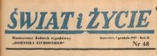 Świat i życie. Ilustrowany dodatek tygodniowy Dziennika Zachodniego, 1947.12.07 nr 48